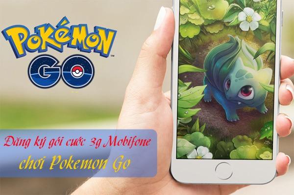 Pokemon Go nên đăng ký gói 3G Mobifone