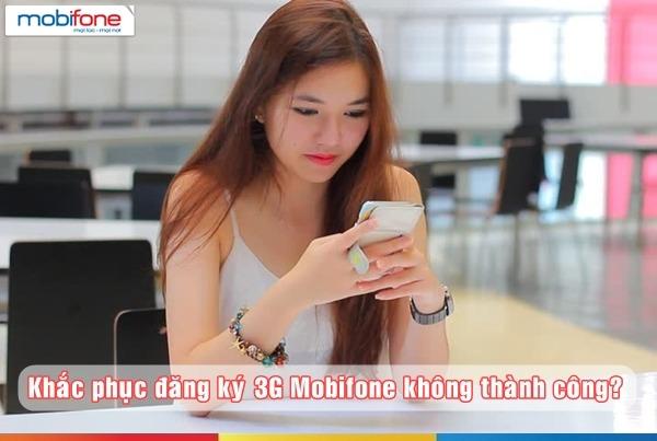 Khac-phuc-loi-dang-ky-3G-Mobifone-khong-thanh-cong