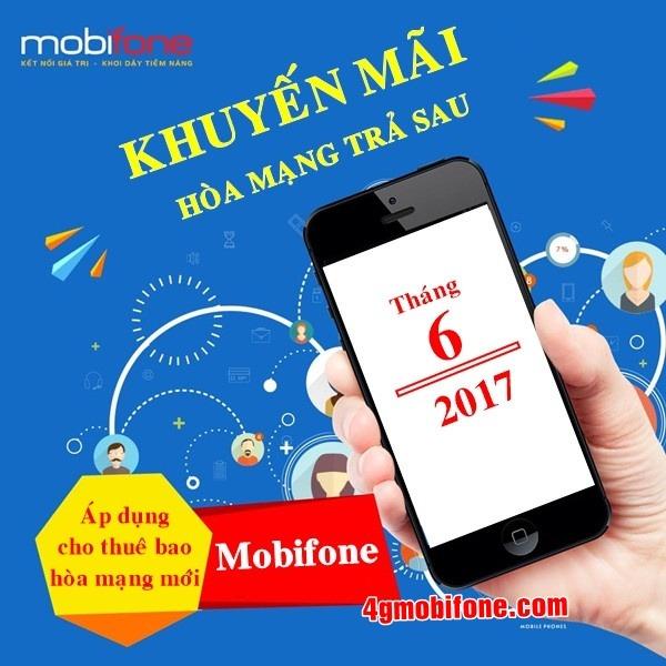Chương trình khuyến mãi hòa mạng trả sau Mobifone tháng 6/2017