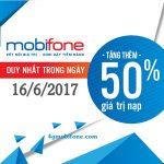 Mobifone khuyến mãi ngày 16/6/2017 tặng 50% giá trị thẻ nạp