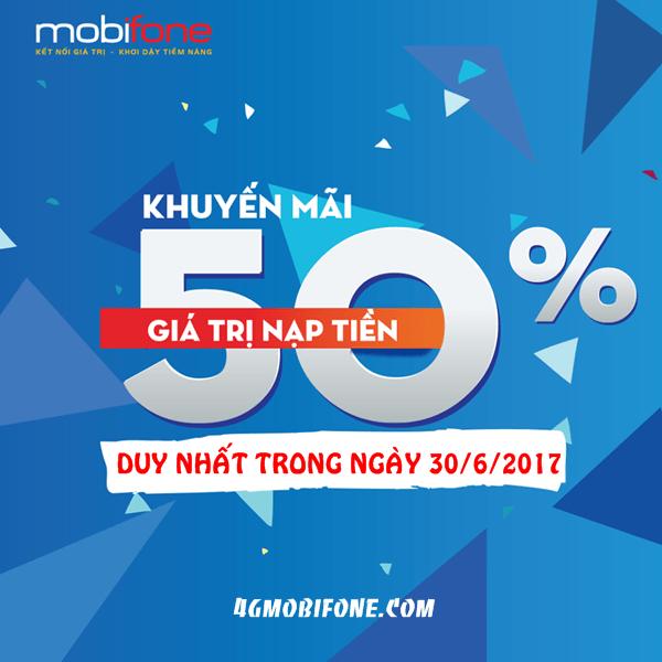 Mobifone khuyến mãi ngày 30/6/2017 ưu đãi 50% giá trị thẻ nạp