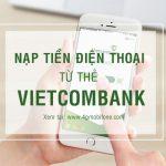 Cách nạp tiền điện thoại từ thẻ Ngân hàng Vietcombank