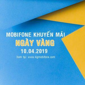 Mobifone khuyến mãi ngày vàng 10/4/2019