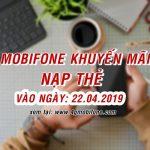 Mobifone khuyến mãi ngày 22/4/2019