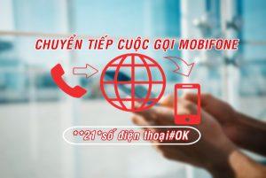 Hướng dẫn chuyển tiếp cuộc gọi Mobifone sang thuê bao khác miễn phí