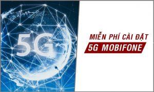 Cách cài đặt 5G Mobifone, cấu hình 5G Mobifone nhanh chóng 2020
